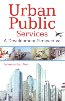 Urban Public Services : A Development Perspective, Hardback Book