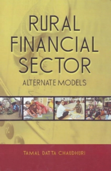 Rural Financial Sector : Alternate Models, Hardback Book