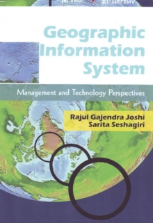 Geographic Information System : Management & Technology Perspectives, Paperback / softback Book