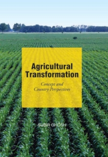 Agricultural Transformation : Concepts & Country Perspectives, Hardback Book