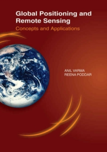 Global Positioning & Remote Sensing : Concepts & Applications, Hardback Book