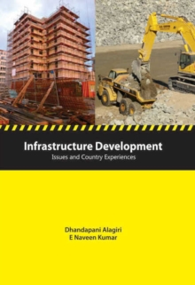 Infrastructure Development : Issues & Country Experiences, Hardback Book