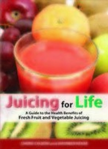 Juicing for Life, Paperback Book
