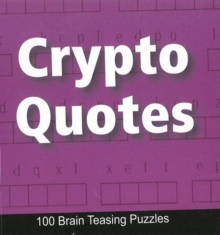 Crypto Quotes : 100 Brain Teasing Puzzles, Paperback / softback Book