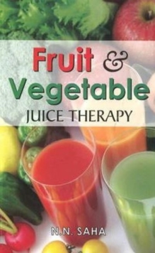 Fruit & Vegetable Juice Therapy, Paperback Book