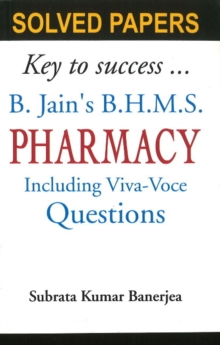 B Jain's BHMS Solved Papers on Pharmacy : Including Viva-Voce Questions, Paperback / softback Book