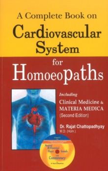 Complete Book on Cardiovascular System for Homoeopaths, Hardback Book