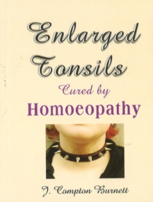 Enlarged Tonsils Cured by Homoeopathy, Paperback / softback Book