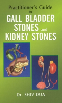 Practitioner's Guide to Gall Bladder Stones & Kidney Stones, Paperback / softback Book