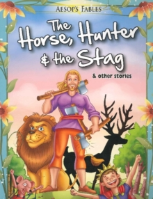 Horse, Hunter & the Stag & Other Stories, Paperback / softback Book