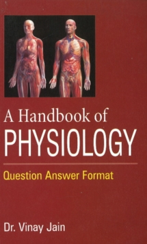 Handbook of Physiology : Question Answer Format, Paperback / softback Book