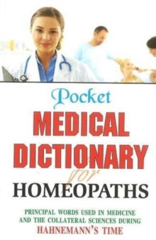 Pocket Medical Dictionary for Homeopaths, Hardback Book