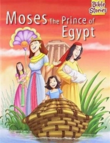 Moses the Prince of Egypt, Paperback / softback Book