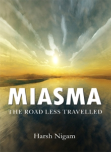 Miasma : The Road Less Travelled, Paperback / softback Book