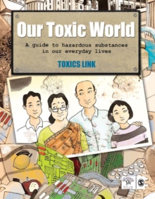 Our Toxic World : A Guide to Hazardous Substances in our Everyday Lives, Paperback / softback Book
