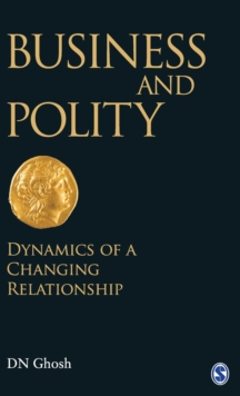 Business and Polity : Dynamics of a Changing Relationship, Hardback Book