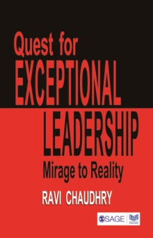 Quest for Exceptional Leadership : Mirage to Reality, Paperback / softback Book