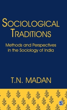Sociological Traditions : Methods and Perspectives in the Sociology of India, Hardback Book