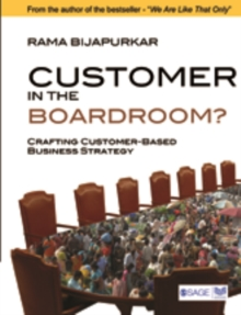 Customer in the Boardroom? : Crafting Customer-Based Business Strategy, Hardback Book