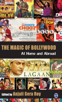 The Magic of Bollywood : At Home and Abroad, Hardback Book