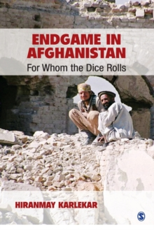 Endgame in Afghanistan : For Whom the Dice Rolls, Paperback / softback Book