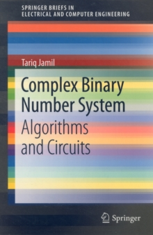 Complex Binary Number System : Algorithms and Circuits, Paperback / softback Book