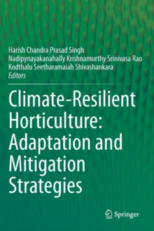 Climate-Resilient Horticulture: Adaptation and Mitigation Strategies, Hardback Book