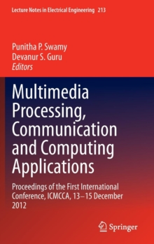 Multimedia Processing, Communication and Computing Applications : Proceedings of the First International Conference, ICMCCA, 13-15 December 2012, Hardback Book