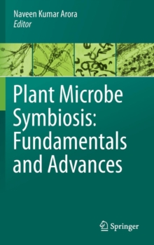 Plant Microbe Symbiosis: Fundamentals and Advances, Hardback Book