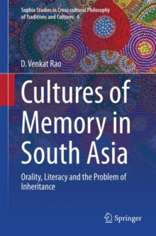 Cultures of Memory in South Asia : Orality, Literacy and the Problem of Inheritance, Hardback Book