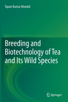 Breeding and biotechnology of tea and its wild species, Hardback Book