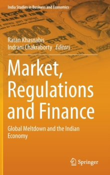Market, Regulations and Finance : Global Meltdown and the Indian Economy, Hardback Book
