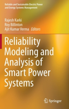 Reliability Modeling and Analysis of Smart Power Systems, Hardback Book