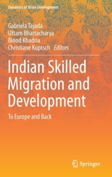 Indian Skilled Migration and Development : To Europe and Back, Hardback Book
