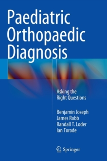 Paediatric Orthopaedic Diagnosis : Asking the Right Questions, Hardback Book