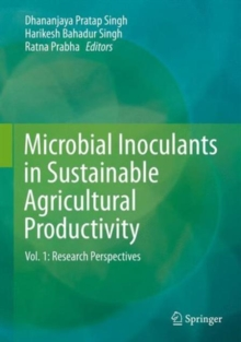 Microbial Inoculants in Sustainable Agricultural Productivity : Vol. 1: Research Perspectives, Hardback Book