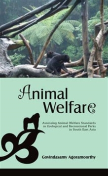 Animal Welfare: Assessing Animal Welfare Standards in Zoological and Recreational Parks in South East Asia, Hardback Book