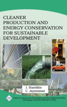 Cleaner Production and Energy Conservation for Sustainable Development/NAM S&T Centre, Hardback Book