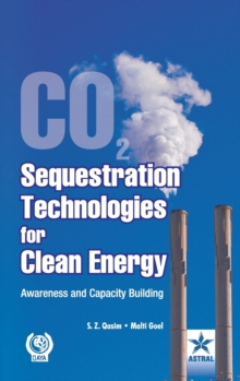 CO2 Sequestration Technologies for Clean Energy: Awareness and Capacity Building, Hardback Book