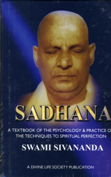Sadhana : A Textbook of the Psychology and Practice of the Techniques of Spiritual Perfection, Paperback / softback Book