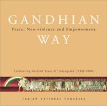 Gandhian Way : Peace, Non-violence and Empowerment, Hardback Book