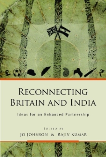 Reconnecting Britain and India : Ideas for an Enhanced Partnership, Hardback Book