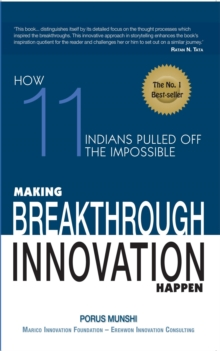 Making Breakthrough Innovation Happen : Making 11 Indians Pulled off Theimpossible, Hardback Book