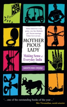 Mother Pious Lady : Making Sense of Every India, Paperback / softback Book
