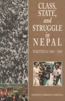 Class, State and Struggle in Nepal : Writings, 1989-1995, Hardback Book
