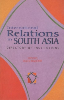 International Relations in South Asia : Directory and Illustrations, Paperback / softback Book