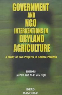 Government and NGO Interventions in Dryland Agriculture : A Study of Two Projects in Andhra Pradesh, Hardback Book