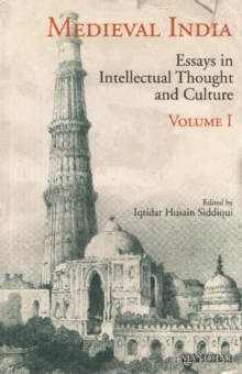 Medieval India : Volume I -- Essays in Intellectual Thought & Culture, Hardback Book