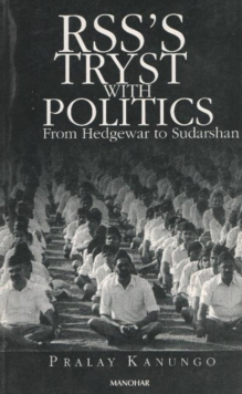RSS'S Tryst with Politics : From Hedgewar to Sudarshan, Paperback / softback Book
