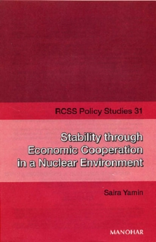 Stability Through Economic Cooperation in a Nuclear Environment, Paperback / softback Book